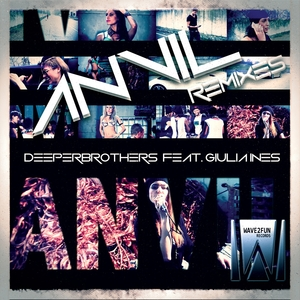 DEEPERBROTHERS feat GUILIA INES - Anvil Remixes