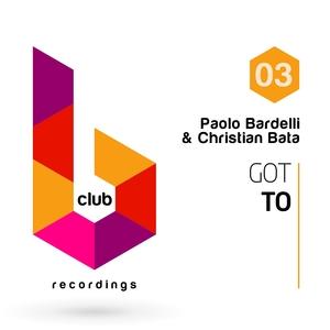 BARDELLI, Paolo/CHRISTIAN BATA - Got To