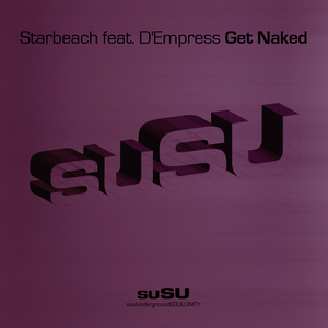 STARBEACH feat D'EMPRESS - Get Naked