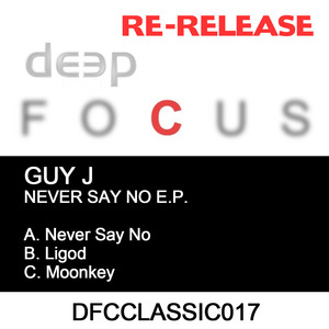 GUY J - Never Say No EP