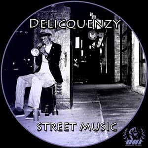 DELICQUENZY - Street Music