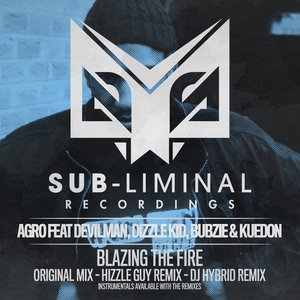 AGRO feat DEVILMAN/DIZZLE KID/BUBZIE/KUEDON - Blazing The Fire
