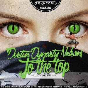 DYNASTY NELSON, Dustin - To The Top