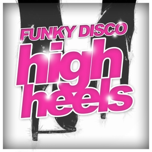 VARIOUS - Funky Disco High Heels