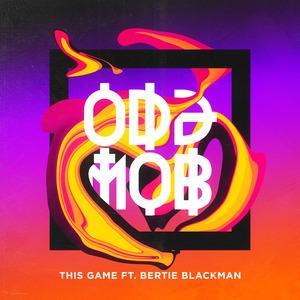 ODD MOB feat BERTIE BLACKMAN - This Game (remixes)
