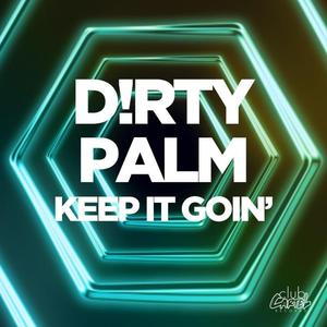 D!RTY PALM - Keep It Goin'