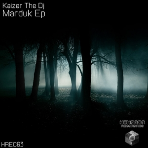 KAIZER THE DJ - Marduk EP