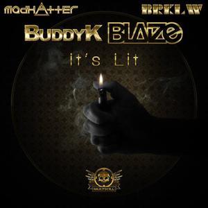 BLAIZE/BUDDY K - It's Lit