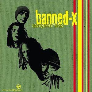 BANNED X - Songs An' Trax