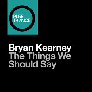 KEARNEY, Bryan - The Things We Should Say