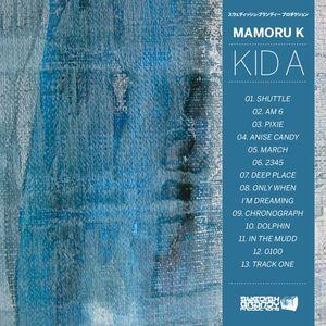 MAMORU K - Kid A