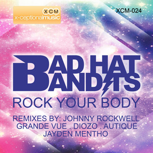 BAD HAT BANDITS - Rock Your Body