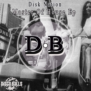 DISK NATION - Master Of House EP
