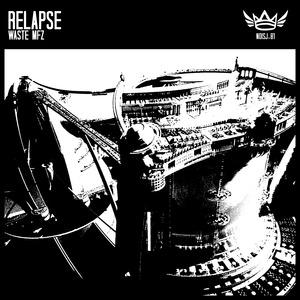 RELAPSE - Waste Mfz