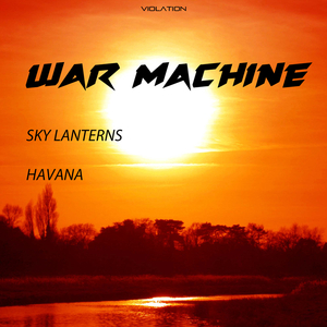 WAR MACHINE - Sky Lanterns
