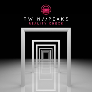 TWIN//PEAKS - Reality Check