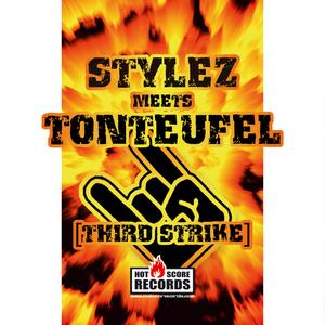 STYLEZ meets TONTEUFEL - Third Strike