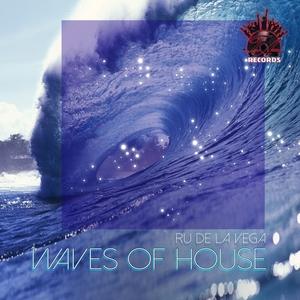 RU DE LA VEGA - Waves Of House