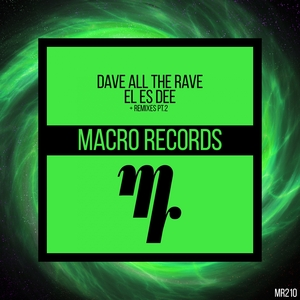 DAVE ALL THE RAVE - El Es Dee + Remixes PT 2