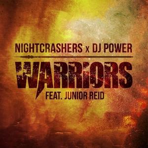 NIGHTCRASHERS/DJ POWER feat JUNIOR REID - Warriors