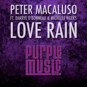 MACALUSO, Peter feat DARRYL D'BONNEAU/MICHELLE WEEKS - Love Rain