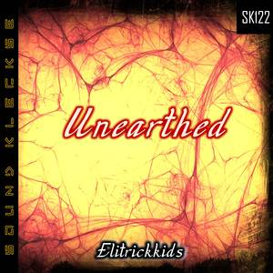 ELITRICKKIDS - Unearthed