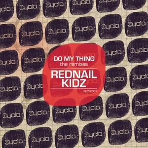 REDNAIL KIDZ - Do My Thing (The remixes)