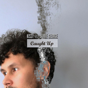 KISSY SELL OUT/JAMIE GEORGE - Caught Up
