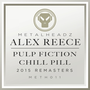 ALEX REECE - Pulp Fiction/Chill Pill (2015 Remasters)