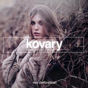 KOVARY - How Shall I Rise EP