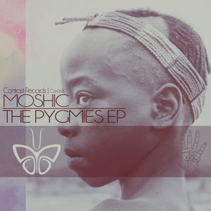 MOSHIC - The Pygmies