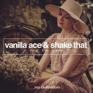 VANILLA ACE/SHAKE THAT - Ring The Alarm EP