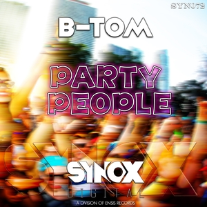B TOM - Party People