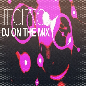 VARIOUS - DJ On The Mix (Techno)