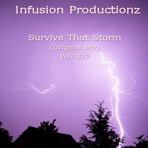 INFUSION PRODUCTIONZ - Survive That Storm
