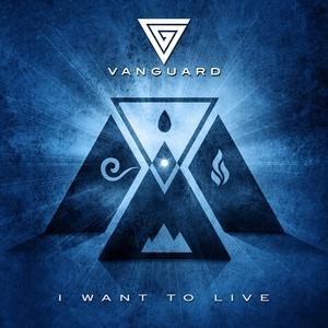 VANGUARD - I Want To Live