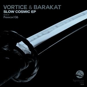 VORTICE & BARAKAT - Slow Cosmic EP