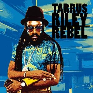 DEAN FRASER TARRUS RILEY - Rebel
