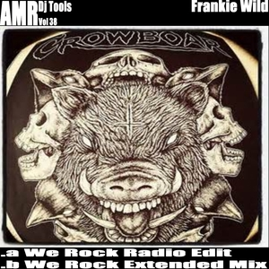 FRANKIE WILD - We Rock