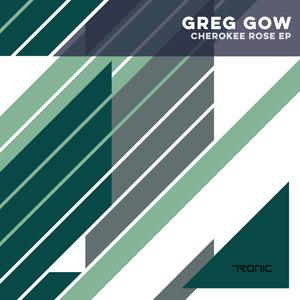 GREG GOW - Cherokee Rose EP