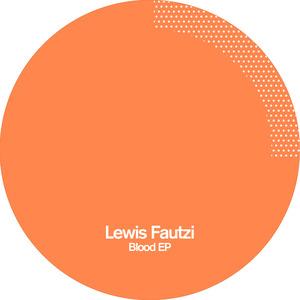 LEWIS FAUTZI - Blood EP