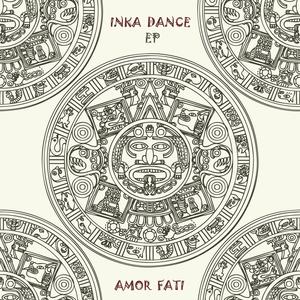 AMOR FATI - Inka Dance EP