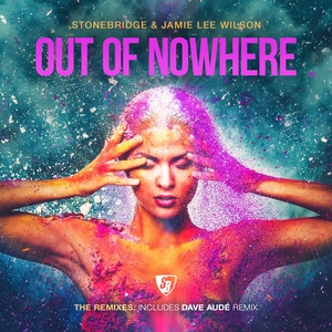 JAMIE LEE WILSON & STONEBRIDGE - Out Of Nowhere (The Remixes)