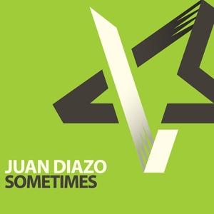 JUAN DIAZO - Sometimes