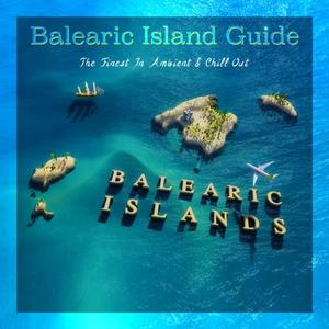 VARIOUS - Balearic Island Guide (The Finest In Ambient & Chill Out) Vol 2