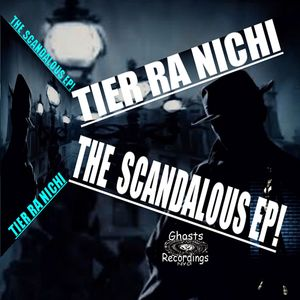 TIER RA NICHI - The Scandalous EP
