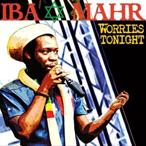 IBA MAHR - Worries Tonight