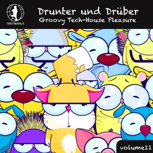 VARIOUS - Drunter Und DrAbber Vol 11: Groovy Tech House Pleasure!