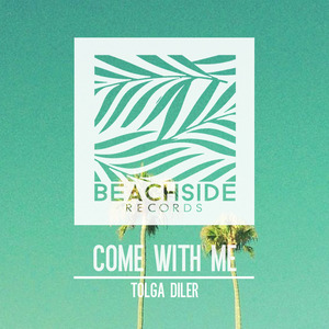 TOLGA DILER - Come With Me EP