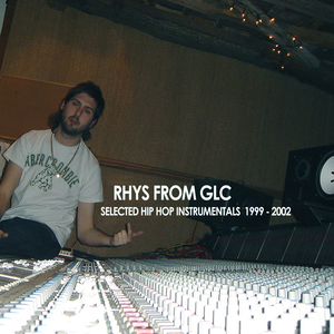 RHYS FROM GLC - Selected Hip Hop Instrumentals 1999 - 2002